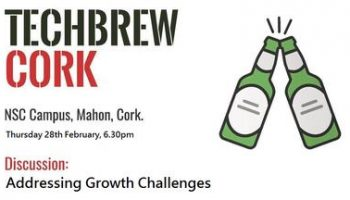 "TechBrew Cork ""Addressing Growth Challenges"""